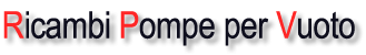 Ricambi Pompe per Vuoto